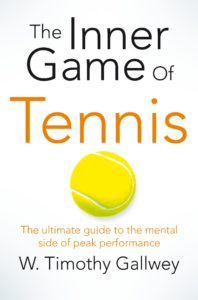 inner game of tennis - timothy gallway
